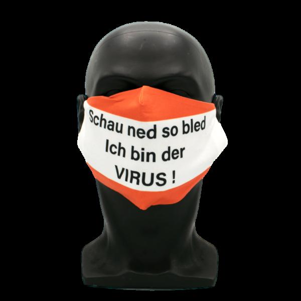 schau ned so bled ich bin der virus
